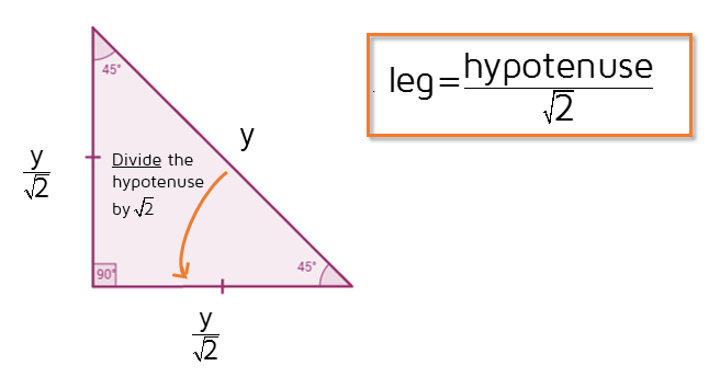 Shortcut to find the leg of a 45-45-90 triangle given the hypotenuse.