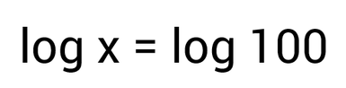 solving logarithmic equations with logs on both sides: log x = log 100