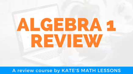 Algebra 1 Review Course - Test Prep for final exam or state standardized test