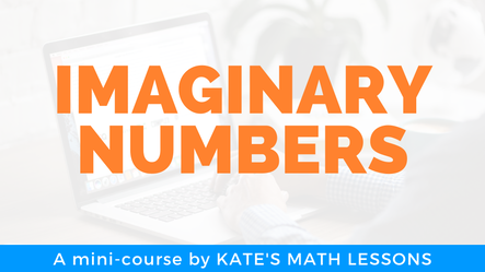 Imaginary Numbers course. Learn to work with square roots of negative numbers.