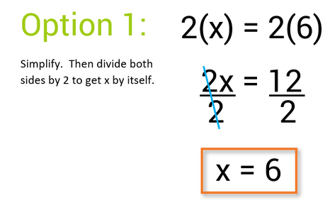 Option 1: Simplify, then divide both sides by 2 to get x by itself.